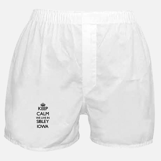 Keep calm we live in Sibley Iowa Boxer Shorts