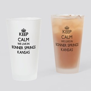 Keep calm we live in Bonner Springs Drinking Glass
