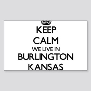 Keep calm we live in Burlington Kansas Sticker