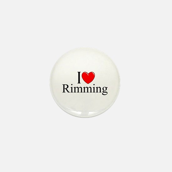 """I Love (Heart) Rimming"" Mini Button"