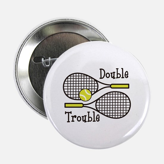 """DOUBLE TROUBLE 2.25"""" Button (100 pack)"""