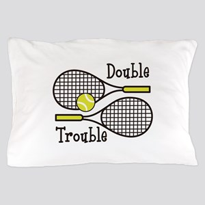 DOUBLE TROUBLE Pillow Case