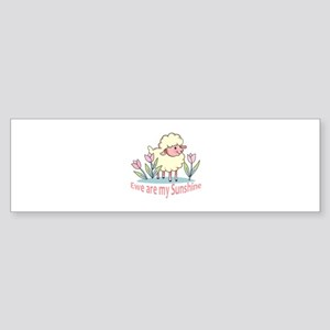 EWE ARE MY SUNSHINE Bumper Sticker