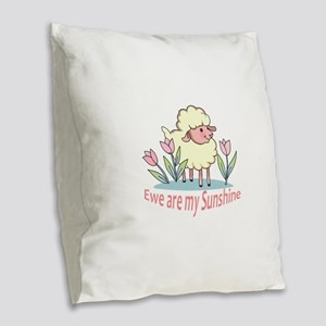 EWE ARE MY SUNSHINE Burlap Throw Pillow