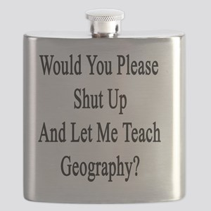 Would You Please Shut Up And Let Me Teach Ge Flask