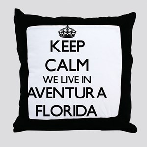 Keep calm we live in Aventura Florida Throw Pillow