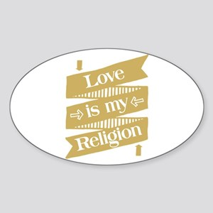 Love is my Religion Sticker (Oval)