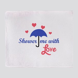SHOWER ME WITH LOVE Throw Blanket