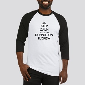 Keep calm we live in Dunnellon Flo Baseball Jersey