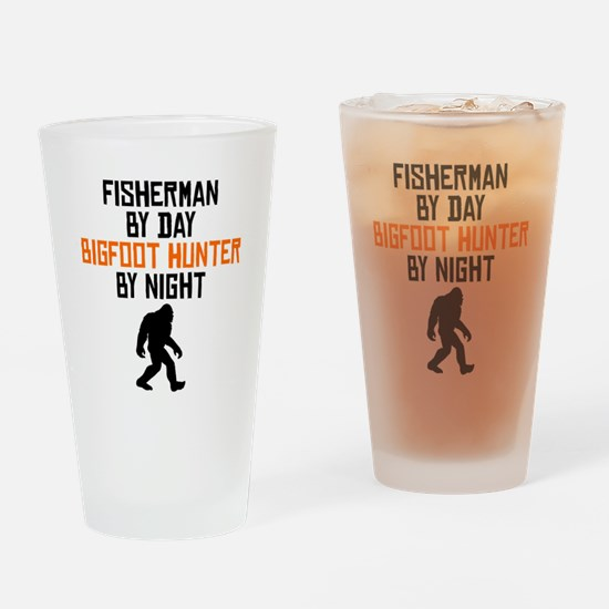 Fisherman By Day Bigfoot Hunter By Night Drinking