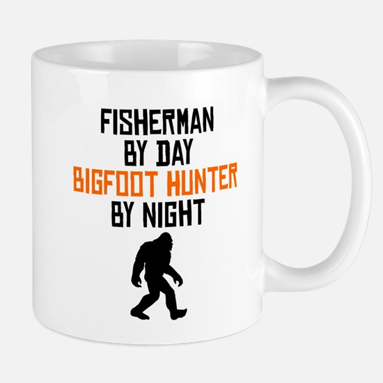 Fisherman By Day Bigfoot Hunter By Night Mugs