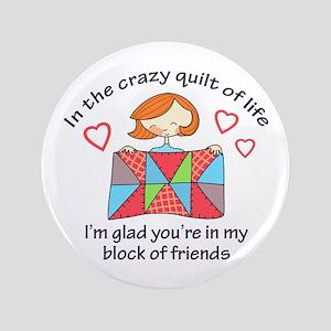 "QUILT CRAZY LIFE 3.5"" Button"