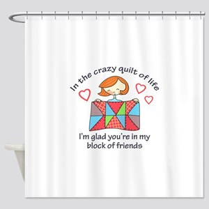 QUILT CRAZY LIFE Shower Curtain
