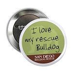 I Love my Rescue Bulldog Button