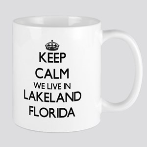 Keep calm we live in Lakeland Florida Mugs