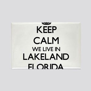 Keep calm we live in Lakeland Florida Magnets