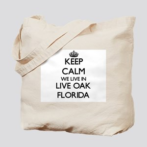 Keep calm we live in Live Oak Florida Tote Bag