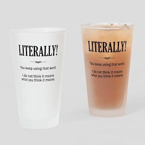 Literally Drinking Glass
