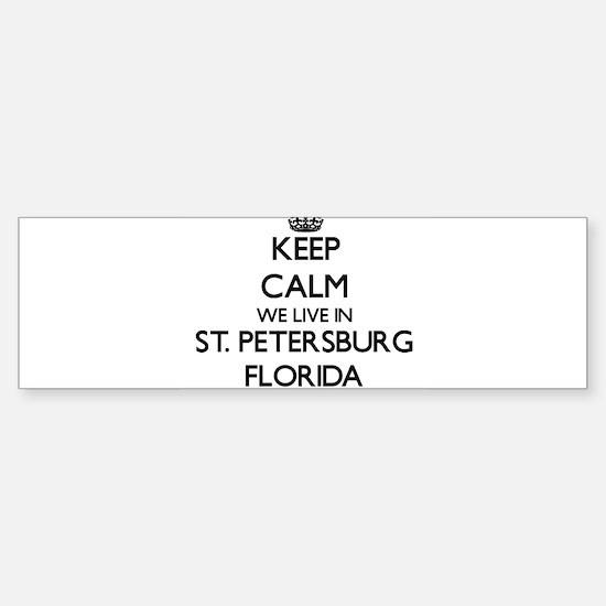 Keep calm we live in St. Petersburg Bumper Bumper Bumper Sticker