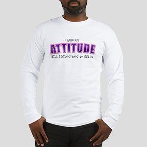 Have Attitude Long Sleeve T-Shirt