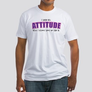Have Attitude Fitted T-Shirt