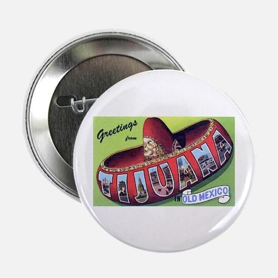 "Tijuana Mexico Greetings 2.25"" Button (10 pack)"