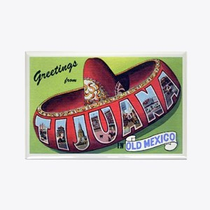 Tijuana Mexico Greetings Rectangle Magnet