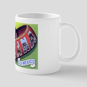 Tijuana Mexico Greetings Mug