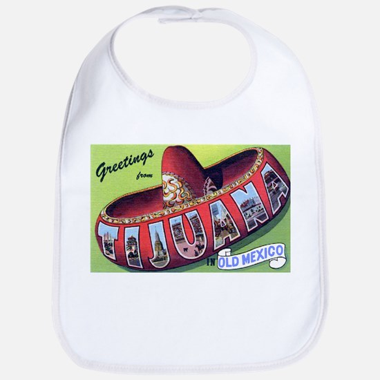 Tijuana Mexico Greetings Bib
