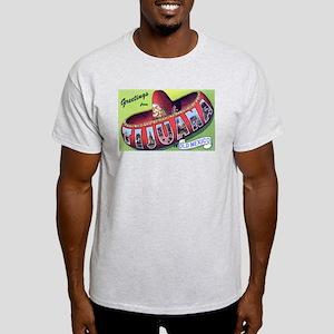 Tijuana Mexico Greetings (Front) Light T-Shirt