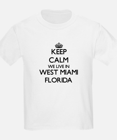 Keep calm we live in West Miami Florida T-Shirt