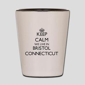Keep calm we live in Bristol Connecticu Shot Glass