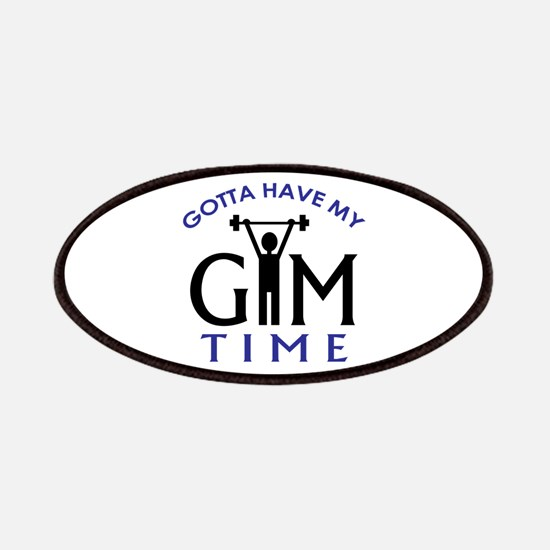 Gotta Have My Gym Time Patch