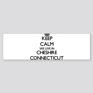 Keep calm we live in Cheshire Conne Bumper Sticker