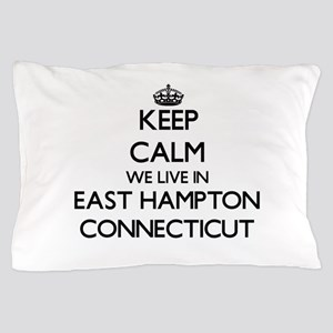 Keep calm we live in East Hampton Conn Pillow Case