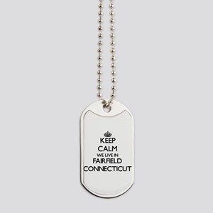 Keep calm we live in Fairfield Connecticu Dog Tags