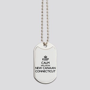 Keep calm we live in New Canaan Connectic Dog Tags