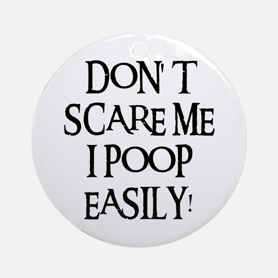 I POOP EASILY! Ornament (Round)