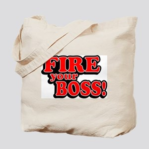 Fire Your Boss! Tote Bag