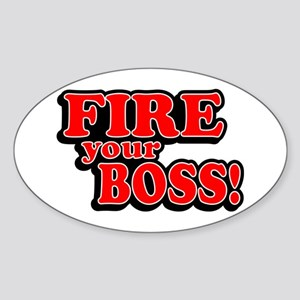 Fire Your Boss! Oval Sticker