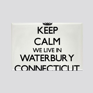 Keep calm we live in Waterbury Connecticut Magnets