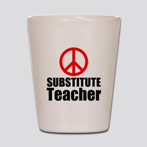Substitute Teacher Shot Glass