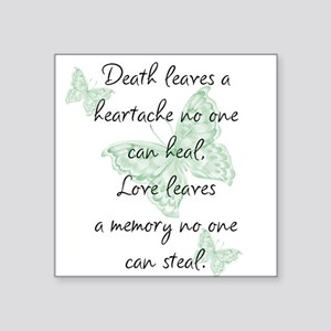 """Death leaves a heartache Square Sticker 3"""" x 3"""""""