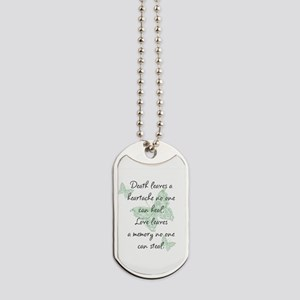 Death leaves a heartache Dog Tags