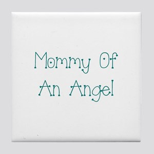 Mommy of an Angel Tile Coaster