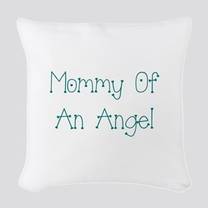 Mommy of an Angel Woven Throw Pillow