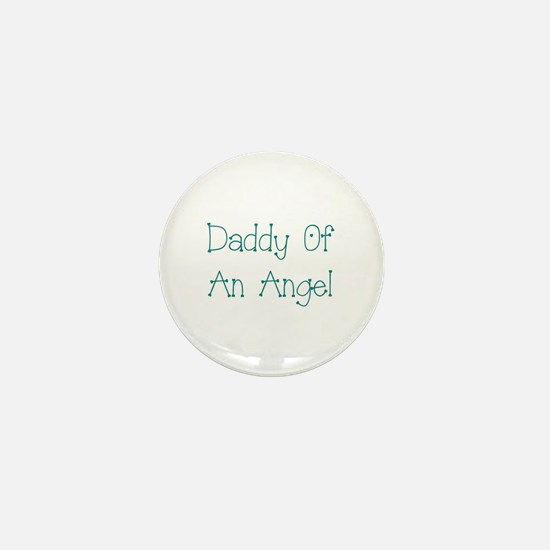 Daddy Of An Angel Mini Button