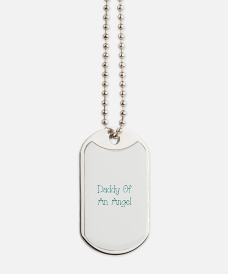 Daddy Of An Angel Dog Tags