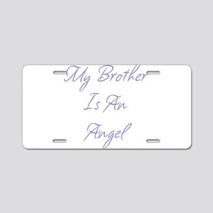 My Brother is an Angel Aluminum License Plate