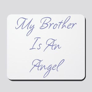 My Brother is an Angel Mousepad